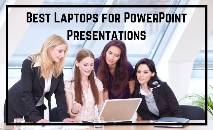 Best Laptops for PowerPoint Presentations