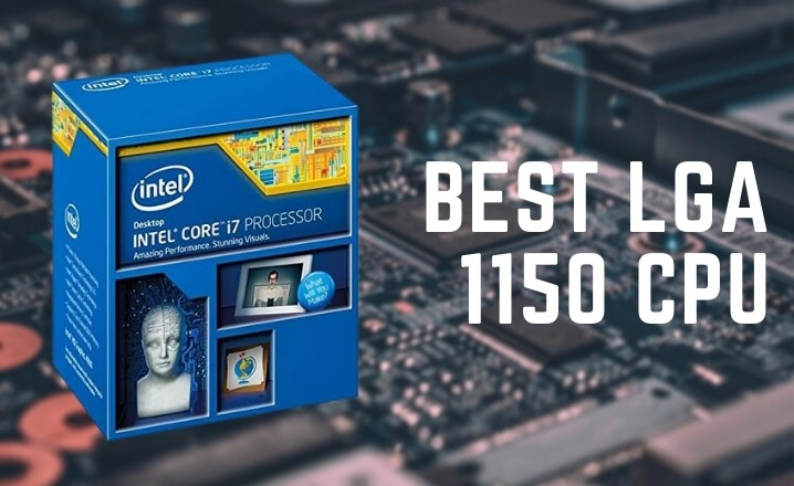 Best LGA 1150 CPU